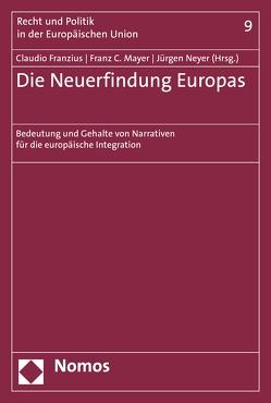 Die Neuerfindung Europas von Franzius,  Claudio, Mayer,  Franz C., Neyer,  Jürgen