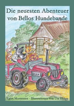 Die neuesten Abenteuer von Bellos Hundebande von Ehlers,  Uta, Mortensen,  Egon