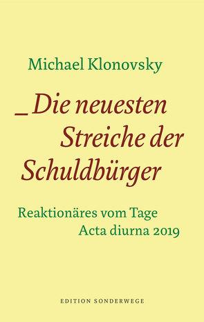 Die neuesten Streiche der Schuldbürger von Klonovsky,  Michael