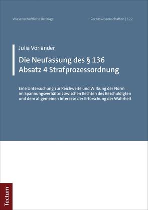 Die Neufassung des § 136 Absatz 4 Strafprozessordnung von Vorländer,  Julia