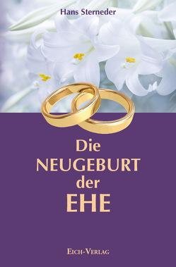 Die Neugeburt der Ehe von Sterneder,  Hans