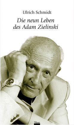 Die neun Leben des Adam Zielinski von Schmidt,  Ulrich