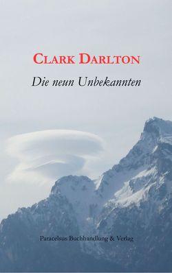 Die neun Unbekannten von Darlton,  Clark, Ernsting,  Robert, Ewaldt,  Marianne