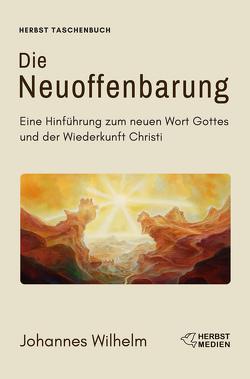 Die Neuoffenbarung von Herbst,  Hanno, Wilhelm,  Johannes
