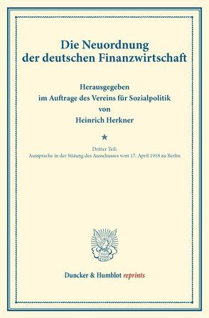 Die Neuordnung der deutschen Finanzwirtschaft. von Herkner,  Heinrich