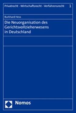 Die Neuorganisation des Gerichtsvollzieherwesens in Deutschland von Hess,  Burkhard