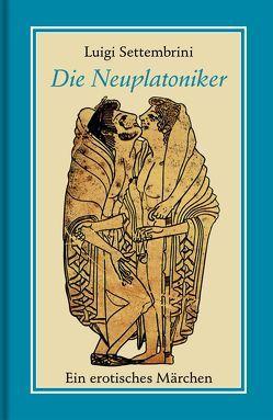 Die Neuplatoniker von Gauglitz,  Gerd, Settembrini,  Luigi, Setz,  Wolfram