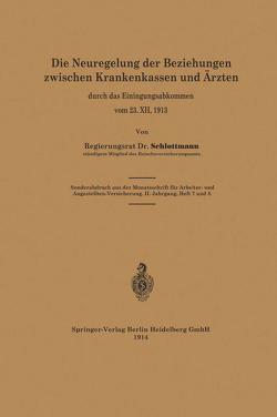 Die Neuregelung der Beziehungen zwischen Krankenkassen und Ärzten von Schlottmann,  Rudolf
