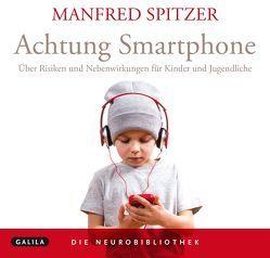 Die Neurobibliothek: Achtung Smartphone von Spitzer,  Manfred