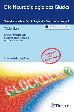 Die Neurobiologie des Glücks von Esch,  Tobias
