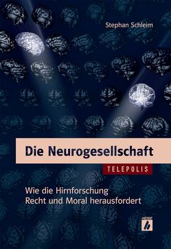 Die Neurogesellschaft (TELEPOLIS) von Schleim,  Stephan