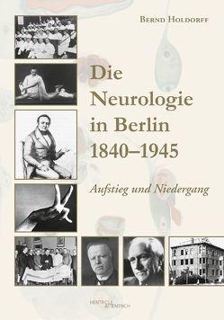 Die Neurologie in Berlin 1840–1945 von Holdorff,  Bernd, Schiffter,  Roland
