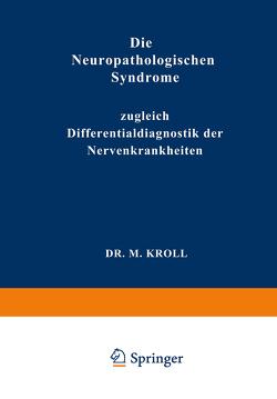 Die Neuropathologischen Syndrome von Kröll,  M.
