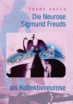 Die Neurose Sigmund Freuds als Kollektivneurose von Sacco,  Frank