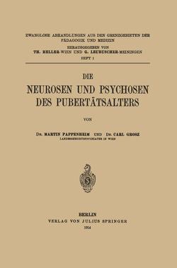 Die Neurosen und Psychosen des Pubertätsalters von Grosz,  Carl, Heller,  Th., Leubuscher,  G., Pappenheim,  Martin