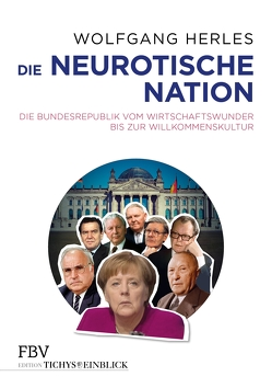 Die neurotische Nation von Herles,  Wolfgang