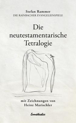 Die neutestamentarische Tetralogie von Rammer,  Stefan