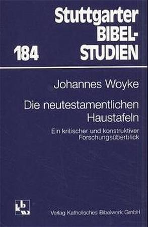 Die neutestamentlichen Haustafeln von Woyke,  Johannes