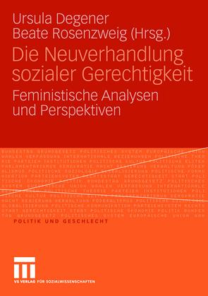 Die Neuverhandlung sozialer Gerechtigkeit von Degener,  Ursula, Rosenzweig,  Beate