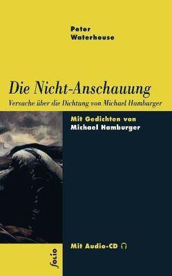 Die Nicht-Anschauung von Galbraith,  Ian, Hamburger,  Michael, Waterhouse,  Peter