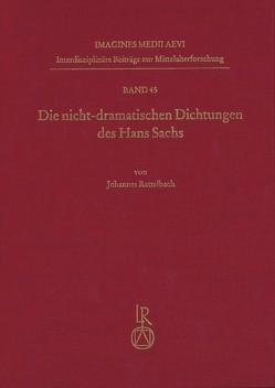 Die nicht-dramatischen Dichtungen des Hans Sachs von Rettelbach,  Johannes
