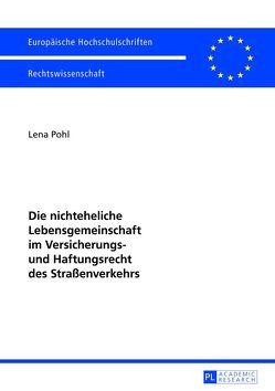 Die nichteheliche Lebensgemeinschaft im Versicherungs- und Haftungsrecht des Straßenverkehrs von Pohl,  Lena