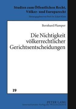 Die Nichtigkeit völkerrechtlicher Gerichtsentscheidungen von Plamper,  Bernhard