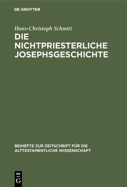 Die nichtpriesterliche Josephsgeschichte von Schmitt,  Hans-Christoph