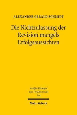 Die Nichtzulassung der Revision mangels Erfolgsaussichten von Schmidt,  Alexander Gerald