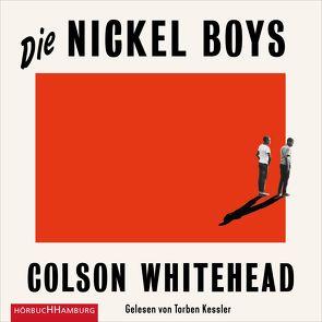 Die Nickel Boys von Ahrens,  Henning, Kessler,  Torben, Whitehead,  Colson