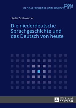 Die niederdeutsche Sprachgeschichte und das Deutsch von heute von Stellmacher,  Dieter