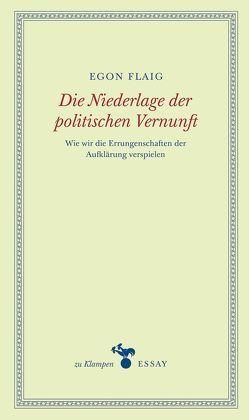 Die Niederlage der politischen Vernunft von Flaig,  Egon