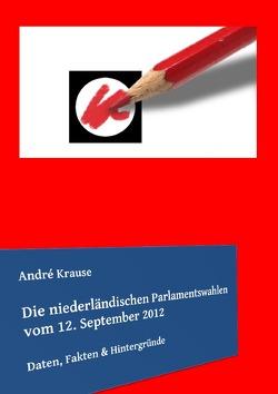 Die niederländischen Parlamentswahlen vom 12. September 2012 von Krause,  André