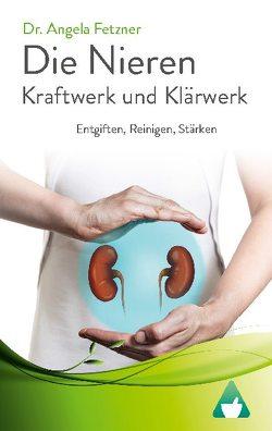 Die Nieren – Kraftwerk und Klärwerk von Fetzner,  Dr. Angela