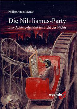 Die Nihilismus-Party von Mende,  Philipp Anton