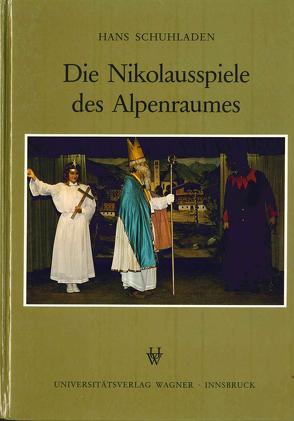 Die Nikolausspiele des Alpenraumes von Schuhladen,  Hans