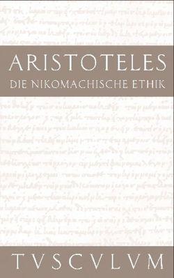 Die Nikomachische Ethik von Aristoteles, Gigon,  Olof, Nickel,  Rainer