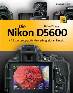 Die Nikon D5600 von Thiele,  Björn