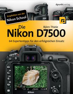 Die Nikon D7500 von Thiele,  Björn