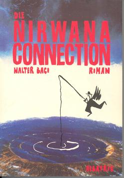 Die Nirwana-Connection von Baco,  Walter