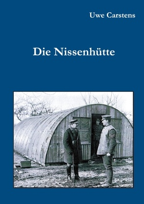 Die Nissenhütte von Carstens,  Uwe