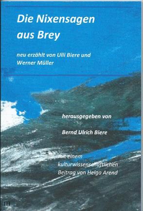 Die Nixensagen aus Brey von Biere,  Bernd Ulrich