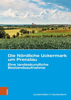 Die Nördliche Uckermark um Prenzlau von Dannowski,  Ralf, Hierold,  Wilfried, Kinder,  Sebastian, Porada,  Haik Thomas