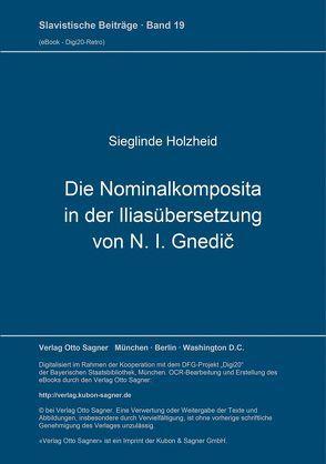 Die Nominalkomposita in der Iliasübersetzung von N. I. Gnedič von Holzheid,  Sieglinde