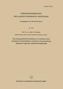 Die nomographische Darstellung von Funktionen einer komplexen Veränderlichen und damit in Zusammenhang stehende Fragen der praktischen Mathematik von Reutter,  Fritz