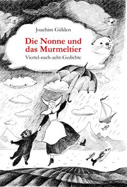 Die Nonne und das Murmeltier von Gülden,  Joachim