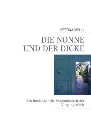 DIE NONNE UND DER DICKE von MEULI,  BETTINA