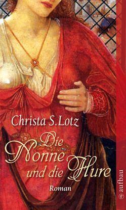 Die Nonne und die Hure von Lotz,  Christa S.