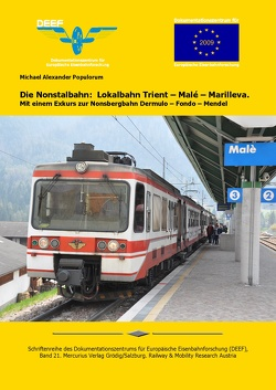 Die Nonstalbahn: Lokalbahn Trient – Malé – Marilleva von Populorum,  Michael Alexander