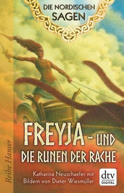Die Nordischen Sagen. Freya und die Runen der Rache von Neuschaefer,  Katharina, Wiesmüller,  Dieter